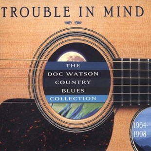 Trouble in Mind: The Doc Watson Country Blues Collection - CD / Album - Music Country