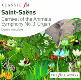 Saint-Saens: Carnival of the Animals/Symphony No. 3 'Organ'/... - CD / Album - Music Classical Music