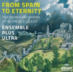 From Spain to Eternity: The Sacred Polyphony of El Greco