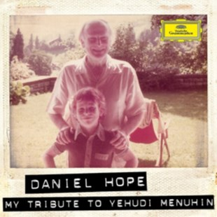 Daniel Hope: My Tribute to Yehudi Menuhin - CD / Album - Music Classical Music