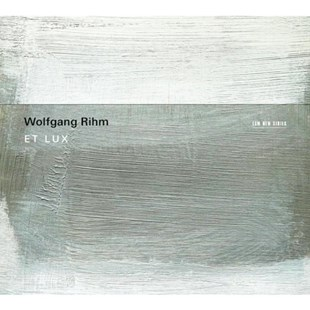 Wolfgang Rihm: Et Lux - CD / Album - Music Classical Music
