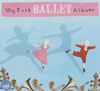 Various Artists: My First Ballet Album (CD Only) - Music Classical Music