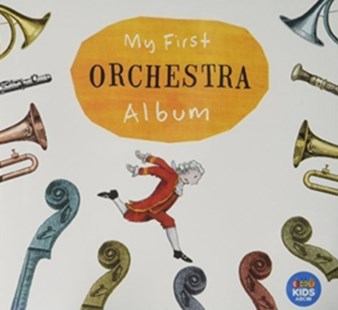 Various Artists: My First Orchestra Album (CD Only) - Music Classical Music