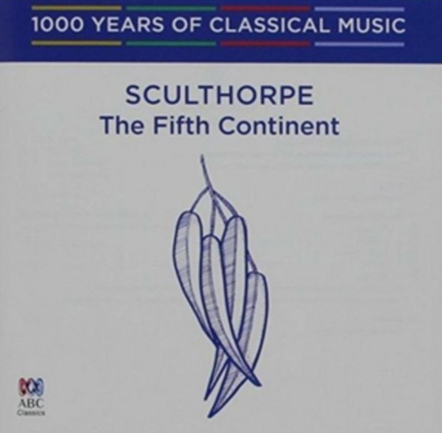 Sculthorpe: The Fifth Continent - CD / Album