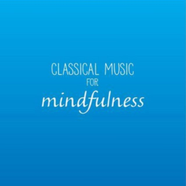 Classical Music for Mindfulness - CD / Album