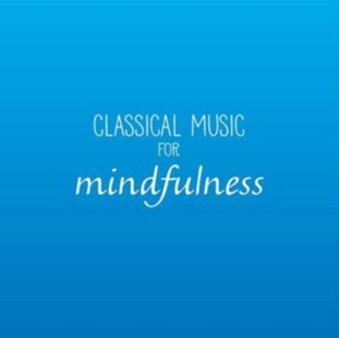 Classical Music for Mindfulness - CD / Album - Music Classical Music