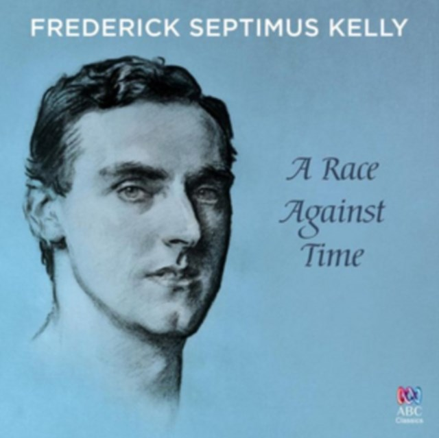Frederick Septimus Kelly: A Race Against Time - CD / Album