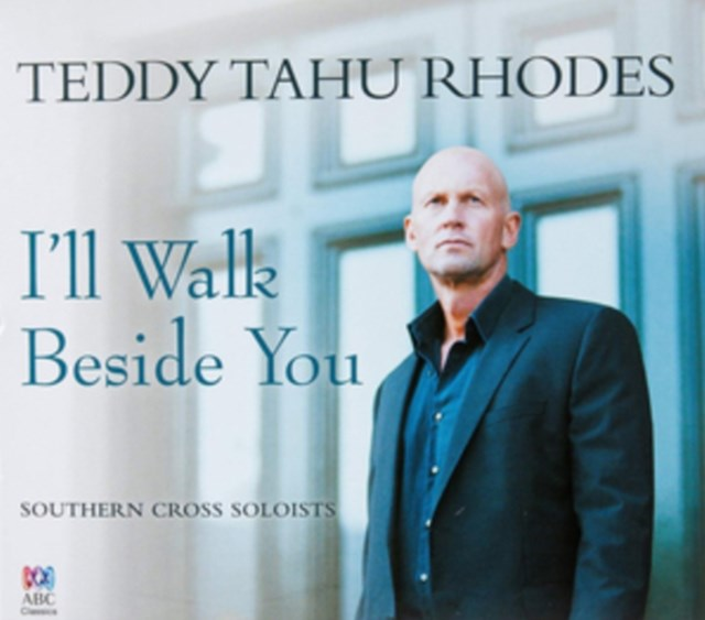 Teddy Tahu Rhodes: I'll Walk Beside You - CD / Album