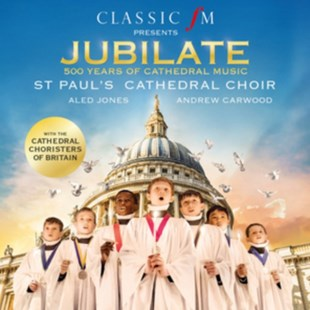 Classic FM Presents Jubilate: 500 Years of Cathedral Music - CD / Album - Music Classical Music