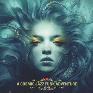 A Cosmic Jazz Funk Adventure - CD / Album - Music Jazz