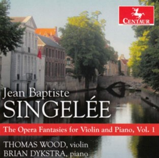 Jean Baptiste Singelee: The Opera Fantasies for Violin and Piano - CD / Album - Music Classical Music