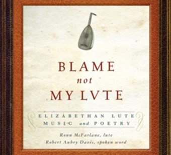 Blame Not My Lute - CD / Album - Music Classical Music