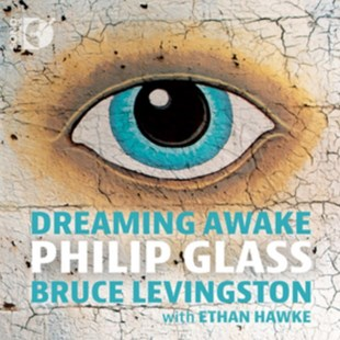 Philip Glass: Dreaming Awake - CD / Album - Music Classical Music