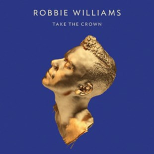 Robbie Williams: Take the Crown (Collector's Edition) (CD/DVD) (2 Discs) - Music Rock