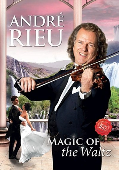 Andre Rieu: Magic of the Waltz