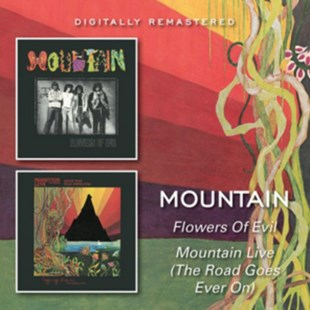 Flowers of Evil/Mountains Live (The Road Goes Ever On) - CD / Album - Music Blues