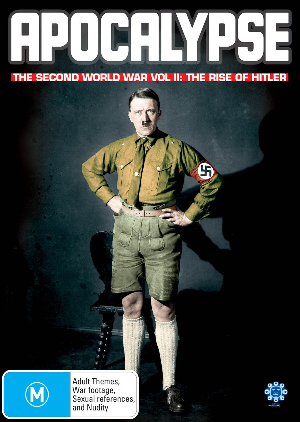 Apocalypse the Second World War Vol II: The Rise of Hitler