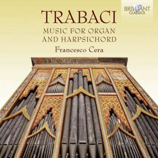 Trabaci: Music for Organ and Harpsichord - CD / Album - Music Classical Music