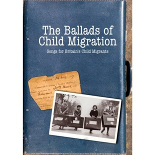 The Ballads of Child Migration - CD / Album - Music Folk