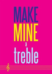 Make Mine a Treble - Greeting Card - Entertainment Music General