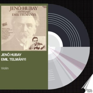 Jenö Hubay and His Pupil Emil Telmányi - CD / Album - Music Classical Music