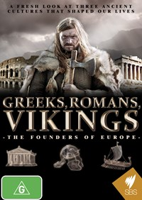Greeks, Romans, Vikings: The Founders of Europe