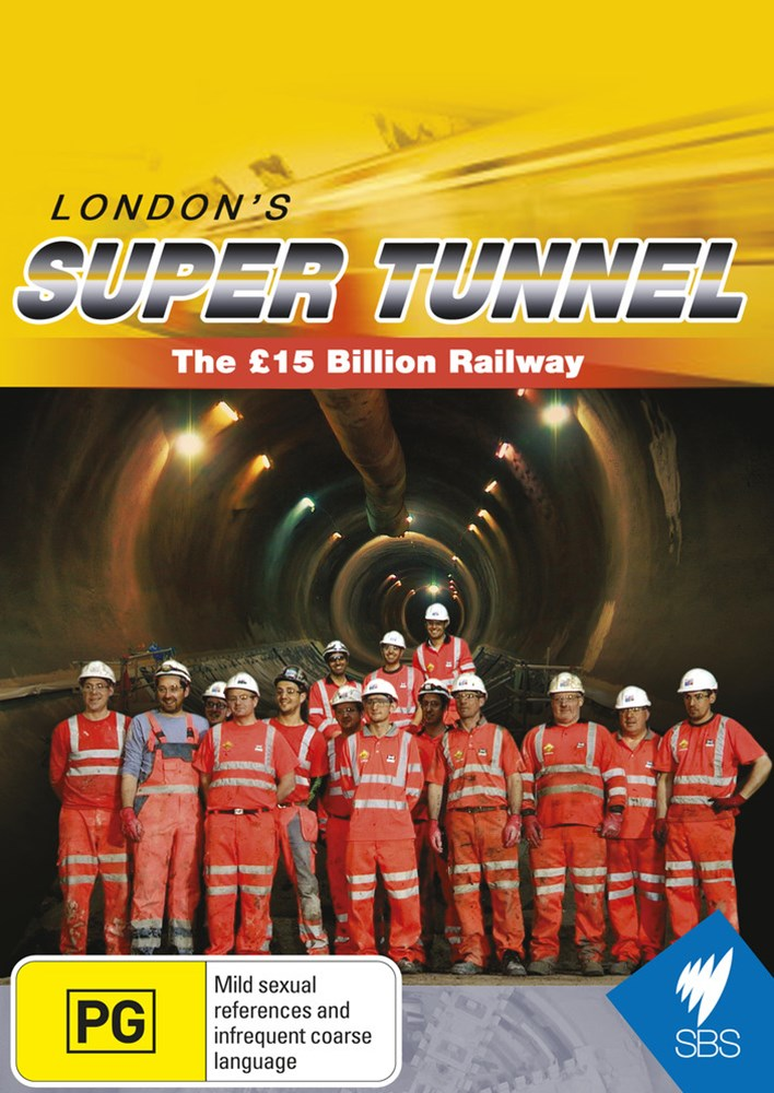 London's Super Tunnel:The £15 Billion Railway