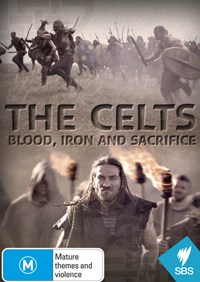The Celts: Blood, Iron and Sacrifice