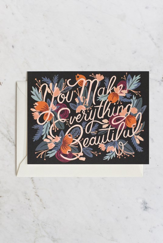 Rifle Paper Co - Single Card - You Make Everything Beautiful