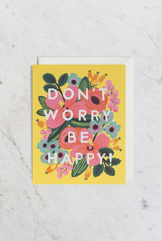 Rifle Paper Co - Single Card - Don't Worry, Be Happy