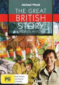 Michael Wood: The Great British Story: A People