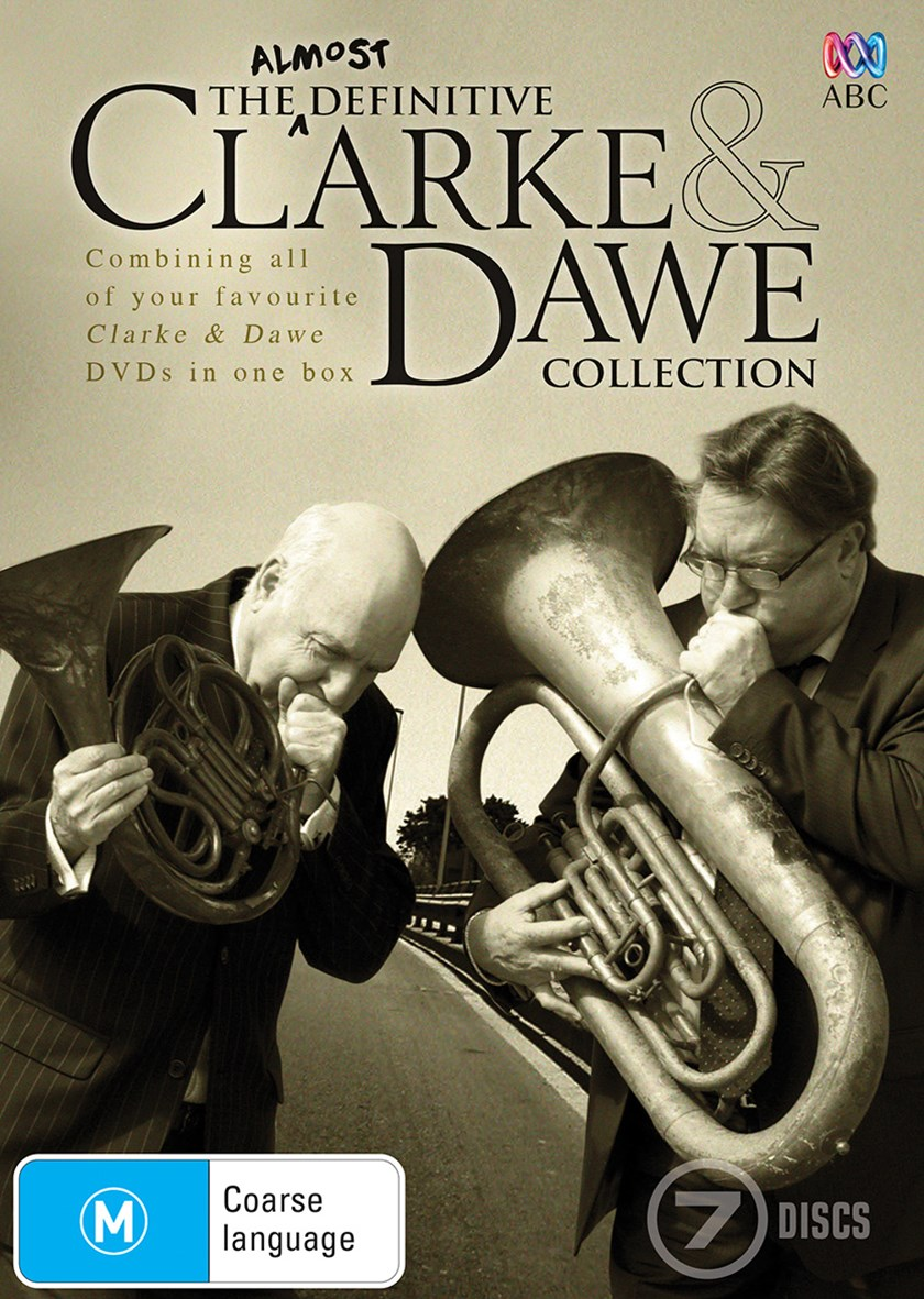 The Almost Definitive Clarke and Dawe Collection