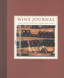 Wine Journal: A Wine Lover's Album for Cellaring and Tasting by Gerald Asher, Steven Rothfeld (9780002251501) - HardCover - Cooking Alcohol & Drinks