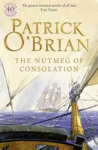 Nutmeg of Consolation by Patrick O'Brian (9780006499299) - PaperBack - Historical fiction
