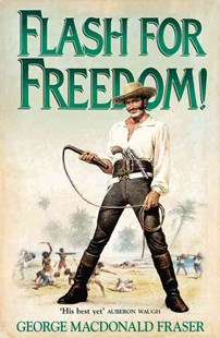 Flash For Freedom by George MacDonald Fraser (9780006511274) - PaperBack - Adventure Fiction Modern