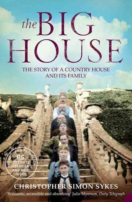 The Big House: The Story Of A Country House And It's Family