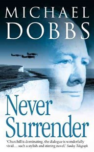 Never Surrender by Michael Dobbs (9780007107278) - PaperBack - Historical fiction
