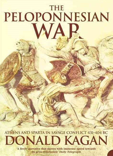 Peloponnesian War: Athens And Sparta In Savage Conflict 431-404BC