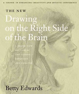 The New Drawing On The Right Side Of The Brain by Betty Edwards (9780007116454) - PaperBack - Art & Architecture Art Technique