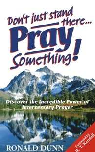 Don't Just Stand There, Pray Something! by Ronald Dunn (9780007118793) - PaperBack - Religion & Spirituality Christianity