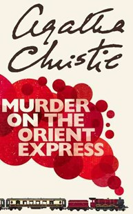 Murder on the Orient Express by Agatha Christie (9780007119318) - PaperBack - Classic Fiction
