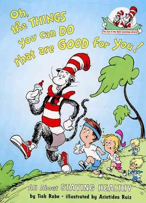 Oh, the Things You Can Do That are Good For You! Seuss Learning Library The Cat in the Hat's Learni
