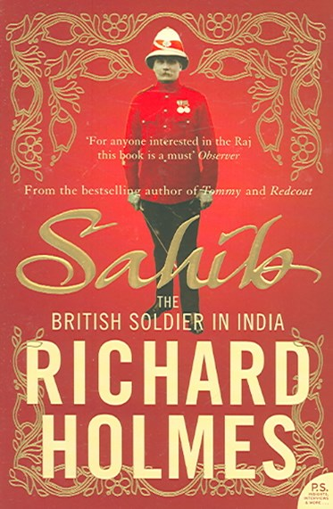 Sahib: The British In India 1750 - 1914