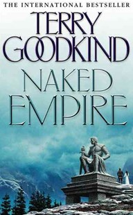 Naked Empire by Terry Goodkind, Terry Goodkind (9780007145591) - PaperBack - Fantasy