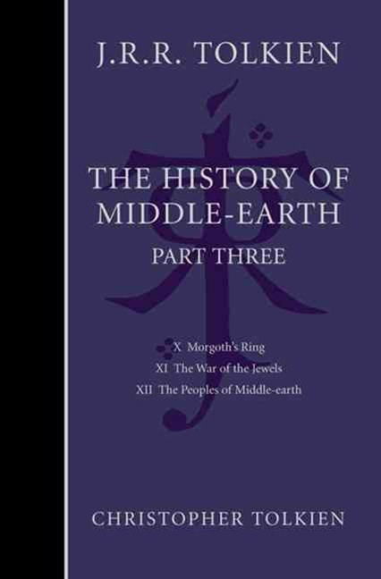 The History of Middle Earth Part Three