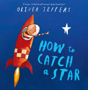 How To Catch A Star by Oliver Jeffers, Oliver Jeffers (9780007150342) - PaperBack - Children's Fiction Early Readers (0-4)