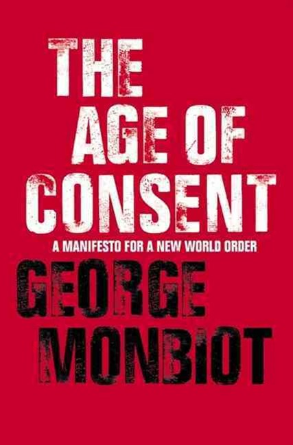 The Age of Consent: A Manifesto For A New World Order