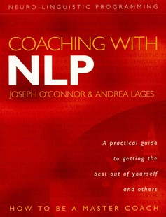 Coaching With NLP by Joseph O'Connor, Andrea Lages, Robin Prior (9780007151226) - PaperBack - Business & Finance Business Communication