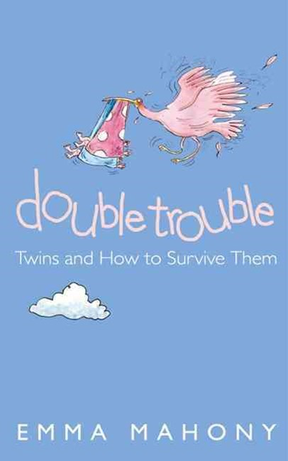 Double Trouble: Twins and How to Survive Them