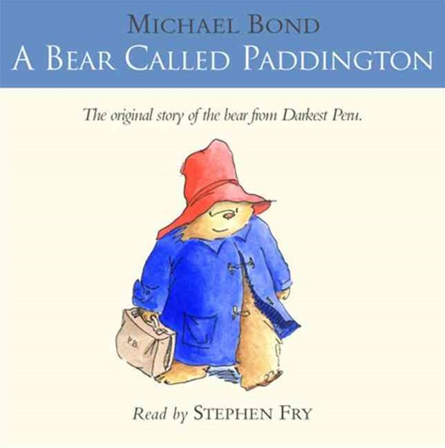 A Bear Called Paddington The original story of the bear from Darkest Peru